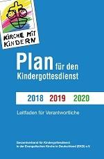 Der neue Plan 2018–2020 - Leitfaden für Verantwortliche im Kindergottesdienst