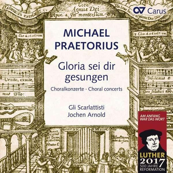 Michael Praetorius: Gloria sei dir gesungen.