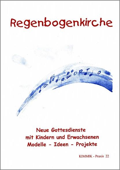 """22 """"Regenbogenkirche - Neue Gottesdienste mit Kindern und Erwachsenen"""""""